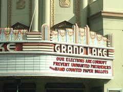 """Unwanted Presidencies"" and how to prevent them. (melystu) Tags: grandlake theater oakland grandavenue marquee movie moviehouse message antitrump presidency clever ballots voting unwantedpresidencies change elections political politics government"