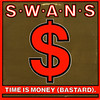 swans | time is money (bastard)