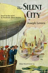 The Silent City airship adventure (steammanofthewest) Tags: airship sciencefiction steampunk 1909 silentcity dimenovel