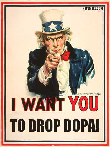 I Want you ... to Drop DOPA! by davidking.