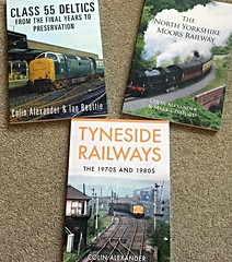 My first three books, published 2016 (colin9007) Tags: amberley books railway deltic nymr tyneside trinity mirror news group