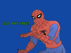 Got any tree? meme (dylan.unknown5150) Tags: trees tree weed spiderman any want meme pot drought depression need got euphoria stress stoner
