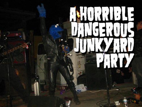 A Horrible Dangerous Junkyard Party
