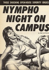 Nympho Night on Campus (kevin63) Tags: lightner cover paperback pornography night nympho women booze alcohol campus adult cheap pulp fiction large breasts bottle glasses orgy sorority openhouse