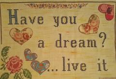Have you a dream? ...live it (ALFABETI PERDUTI: fili che raccontano storie...) Tags: cuori tempo vivere sogno frase stoffe dipinto ricamo aforisma