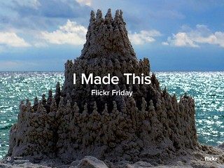 Flickr Friday: I Made This