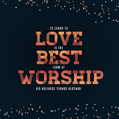 QuoteoftheDay 'To learn to love is the best form of worship.' - His Holiness Younus AlGohar (harryjohn2018) Tags: love worship quote religion best quotes lettering spirituality learn consciousness qotd photooftheday picoftheday wisewords inspiringwords wellsaid spiritualawakening lovequotes inspirationalquotes higherconsciousness instapic bestoftheday dailyquotes instagood instaquote younusalgohar thedailytype thedesigntip