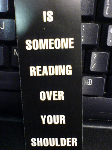 Is Someone Reading Over Your Shoulder?