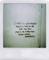 I need to wash myself again... (nic0) Tags: london wall polaroid graffiti lyrics poetry poem scrawl radiohead vauxhall polaroidlandcamera vauxhallstation thebends