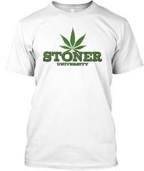STONER UNIVERSITY WOMAN (MIKE ANTHONY CLOTHING) Tags: weed stoner man shirt cannabis chronic