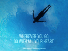 Wherever You Go, Go with All Your Heart - Travel Quotes (Felix Cesare) Tags: ocean travel blue mountain inspiration mountains travelling silhouette photoshop trekking typography graphicdesign snorkel hiking quote dive silhouettes scuba diving wanderlust traveller snorkeling adventure backpacking quotes backpack snorkelling scubadiving motivation diver traveling adventures padi inspirational typo inspire backpacker motivate motivational traveler supertramp globetrotter bluesea scubadiver intothewild gopro travelquotes wanderluster artoftravel goprohero3 travelquote travelporn traveldeeper fly4free
