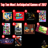 Top Ten Most Anticipated Games of 2017 (AntMan3001) Tags: top ten most anticipated games 2017