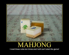 Mahjong Motivator (gecko47) Tags: game texture poster tiles instructions calligraphy mahjong muckingabout motivationalposter idlehands bighugelabs chinesegame