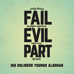 QuoteoftheDay 'Only those fail to fight against evil who are part of evil.' - His Holiness Younus AlGohar (myakoob2019) Tags: against fight who evil part only his those holiness fail younus quoteoftheday algohar