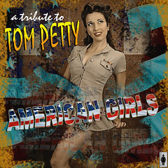 American Girls (Tom Petty) (Burning Girl Records) Tags: college rock alternative tompetty