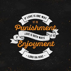 QuoteoftheDay 'If love is one way, it is a punishment. If love is both ways, it is enjoyment.' - Lord Ra Riaz Gohar Shahi (abduljabbargohar) Tags: truth heart quote quotes lettering spirituality relationships truelove punishment enjoyment consciousness qotd photooftheday picoftheday inspiringwords sotrue wellsaid realtalk inspirationalquotes higherconsciousness instapic bestoftheday dailyquotes goharshahi instagood instaquote thedailytype lordrariaz thedesigntip