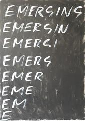Emerging,  2016 (foggodavid) Tags: emerging emergin emergi emerg emer eme em e acryliconcanvas textart davidfoggo