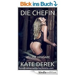 Sexy ebooks bei Amazon #BDSM #Dominanz #dominant #Unterwerfung #Sklavin Die Chefin willige Hingabe  https://www.amazon.de/s/ref=sr_pg_2?rh=n%3A530484031%2Cn%3A530886031%2Cn%3A611339031%2Ck%3Akate+derek&page=2&bbn=611339031&keywords=kate+derek&ie=UTF8&qid= (katiderek) Tags: bdsm dominant sklavin dominanz unterwerfung
