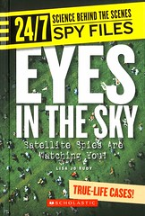 Eyes in the Sky:  Satellite Spies are Watching You! (Vernon Barford School Library) Tags: new school sky weather television radio reading book high eyes technology phone watches you library libraries space surveillance satellite watch watching hard reads lisa books jo science rudy read intelligence cover spy junior files astronomy spies covers bookcover middle outerspace monitoring vernon behindthescenes spying technologies recent satellites watched bookcovers nonfiction hardcover 247 barford hardcovers spacesciences spacesurveillance spyfiles lisajorudy 9780531120828 sciencebehindthescenes