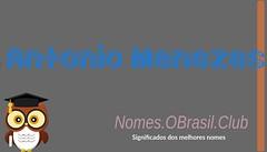 O SIGNIFICADO DO NOME ANTONIO MENEZES (Nomes.oBrasil.Club) Tags: significado do nome antonio menezes