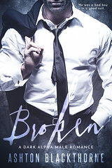 Broken (CoverReveals) Tags: erotic romance contemporary dark alphamale badboy bdsm spanking
