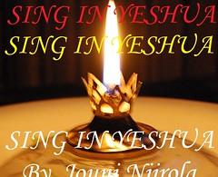 SING IN YESHUA (Jouni Niirola) Tags: sing yeshua in