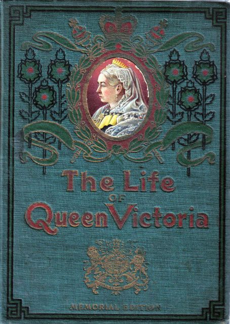 The Life of Queen Victoria, Memorial Edition, cover