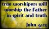 John 4:23 (joshtinpowers) Tags: john bible scripture