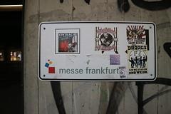 Messe Frankfurt (Jürgo) Tags: streetart graffiti urbanart streetartfrankfurt frankfurt ffm streetartffm urbanartffm outsiderart streetartgermany frankfurtammain messefrankfurt sign bembelbande droogs sticker stickerart stickerffm sge ultras ultrasfrankfurt
