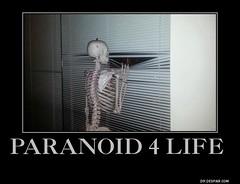 Paranoid 4 Life (dylan.unknown5150) Tags: life window dark out poster skeleton looking 4 humor meme paranoid paranoia illness mental
