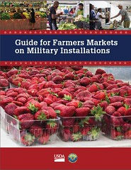 Guide for Farmers Markets on Military Installations (USDAgov) Tags: virginia farmers maryland northcarolina dod partnership ams marinecorps collaboration producers veterans fortbragg camplejeune farmersmarkets localfood fortmeade departmentofdefense tomvilsack fortbelvoir fmpp ruraleconomy lfpp foodaccess kyf2 wholesomewave farmersmarketpromotionprogram healthybaseinitiative localandregionalfoods localfoodpromotionprogram