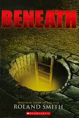 Beneath (Vernon Barford School Library) Tags: 9780545564878 rolandsmith roland smith newyork newyorkcity radicalism washington dc districtofcolumbia adventure brothers siblings cults undergroundareas vernon barford library libraries new recent book books read reading reads junior high middle vernonbarford fiction fictional novel novels paperback paperbacks softcover softcovers covers cover bookcover bookcovers thriller thrillers action