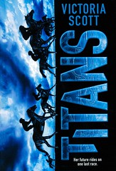 Titans (Vernon Barford School Library) Tags: victoriascott victoria scott sciencefiction science fiction detroit michigan familylife friendship gambling interventions racing races youngadult youngadultfiction ya vernon barford library libraries new recent book books read reading reads junior high middle school vernonbarford fictional novel novels hardcover hard cover hardcovers covers bookcover bookcovers 9780545806015
