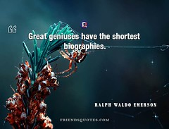 Ralph Waldo Emerson Quote Great geniuses shortest (Friends Quotes) Tags: american biographies emerson geniuses great poet popularauthor ralphwaldoemerson shortest