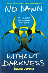 No Dawn Without Darkness (Vernon Barford School Library) Tags: daynalorentz dayna lorentz nosafetyinnumbers 3 three third eries trilogy thriller thrillers adventure dystopia dystopias dystopian biologicalwarfare interpersonalrelations quarantine shoppingmalls malls shoppingcenters shoppingcentres survival disease diseases youngadult youngadultfiction ya vernon barford library libraries new recent book books read reading reads junior high middle vernonbarford fiction fictional novel novels paperback paperbacks softcover softcovers covers cover bookcover bookcovers 9780142426227