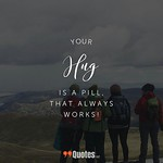 Cute Short Friendship Quotes: Your hug is a pill that always works.⠀ ...⠀⠀⠀⠀ More awesome quotes of your favorite category.⠀⠀⠀⠀ at 99quotes.net⠀⠀⠀⠀ ...⠀⠀⠀⠀ #friendship #friendshipquotes #typographyinspired #popularquotes #tumblrquotes #instaquotes #inspir thumbnail