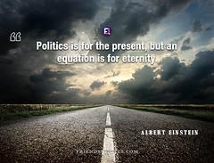 Albert Einstein Quote Politics present equation (Friends Quotes) Tags: alberteinstein einstein equation eternity german physicist politics popularauthor present
