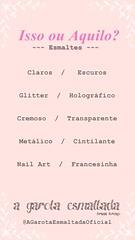 Template para Stories do Instagram - Esmaltes (A Garota Esmaltada) Tags: agarotaesmaltada unhas esmaltes nails nailpolish manicure template stories instagram issoouaquilo
