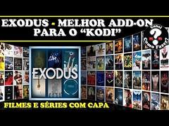 EXODUS - MELHOR ADD-ON PARA O KODI - FILMES E SÉRIES COM CAPA (portalminas) Tags: exodus melhor addon para o kodi filmes e séries com capa