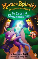 To Catch a Clownosaurus (Vernon Barford School Library) Tags: lawrencedavid lawrence david barrygott barry gott horacesplattley horace splattley 4 four series brothers sisters siblings heroes superheroes adventure adventures adventurefiction fiction monsters camps camping humor humorous schools action fastpick fastpicks fast pick picks vernon barford library libraries new recent book books read reading reads junior high middle vernonbarford fictional novel novels paperback paperbacks softcover softcovers covers cover bookcover bookcovers 9780142501351