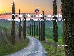 Aristotle Quote best friend man who (Friends Quotes) Tags: aristotle best friend friendquotes greek man philosopher popularauthor sake well who wishes wishing