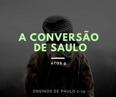 A CONVERSÃO DE SAULO (revsilas) Tags: pessoa jesus adoração mensagem devocional tempo tranquilidade igreja atos biblia verdade deus