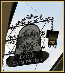 Osteria Vecia Gorizia (magister111) Tags: friuli signs wroughtiron gorizia friaul görz fjv fvg