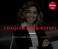 Conquer From Within (projectmillenniuminc) Tags: quotes quoteoftheday dedication commitment determination leadership growth motivation motivationquotes successquotes projectmillenniuminc houston texas team
