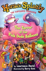 The Terror of the Pink Dodo Balloons (Vernon Barford School Library) Tags: lawrencedavid lawrence david barrygott barry gott horacesplattley horace splattley 2 two series brothers sisters siblings heroes superheroes adventure adventures adventurefiction contests festivals friendship size fiction humor humorous monsters schools action fastpick fastpicks fast pick picks vernon barford library libraries new recent book books read reading reads junior high middle vernonbarford fictional novel novels paperback paperbacks softcover softcovers covers cover bookcover bookcovers 9780142500019