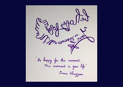 « Be happy for this moment. This moment is your life » Omar Khayyam (Calligraphy typography écriture speculaire) Tags: reversewriting artwriting handwriting writing painting artwork art typographie typography calligrafia calligraphie calligraphy proverbe citation quotes quote quotations quotation écriture pensée thought life vie happy joie