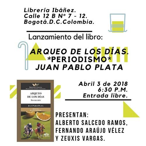 Lanzamiento del libro Arqueo de los días. Juan Pablo Plata.