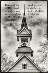The Old Paths (Back Road Photography (Kevin W. Jerrell)) Tags: churchsteeples churches quotes scripture oldchurches monochrome christianity niksoftware backroadphotography ruralphotography faith oldtimereligion baptist