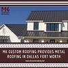 Metal Roofing in Dallas Fort Worth (MK Custom Roofing) Tags: rooferdallas roofing dallasroofing dallasmetal dallasmulti family maintenance