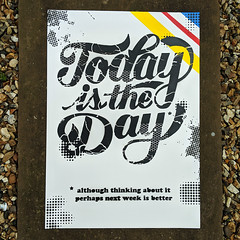 Demotivational Poster no. 11 - Today is the Day (yellow) (id-iom) Tags: art arts brixton cool demotivational demotivator england graffiti idiom lettering london maybenextweek paint poster procrastination quote spray spraypaint stencil text today todayistheday uk urban vandalism motivational demotivate inspire